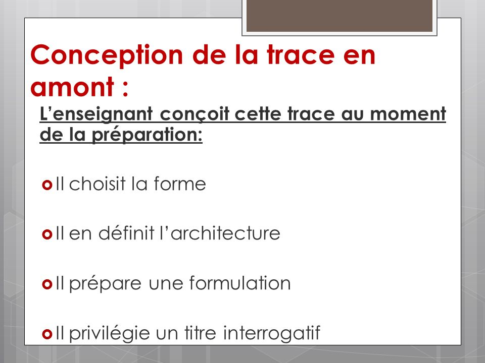 Conception de la trace en amont :