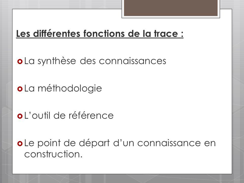 Les différentes fonctions de la trace : La synthèse des connaissances