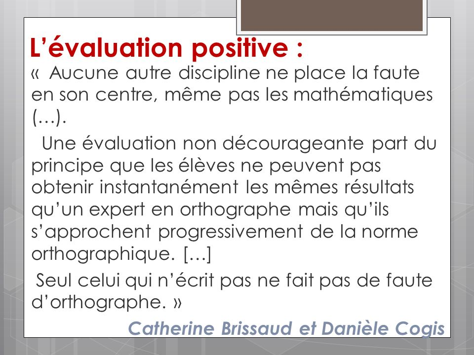 L'évaluation positive :