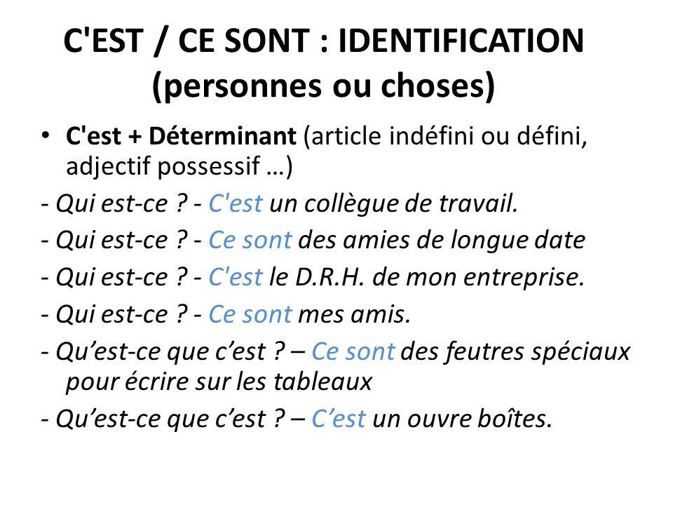C EST / CE SONT : IDENTIFICATION (personnes ou choses)