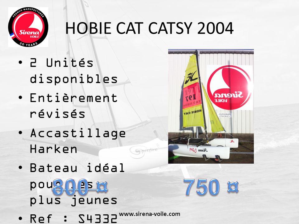 800 ¤ 750 ¤ HOBIE CAT CATSY 2004 2 Unités disponibles