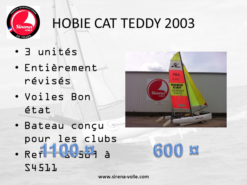 1100 ¤ 600 ¤ HOBIE CAT TEDDY 2003 3 unités Entièrement révisés