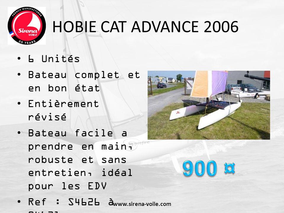 900 ¤ HOBIE CAT ADVANCE 2006 6 Unités Bateau complet et en bon état