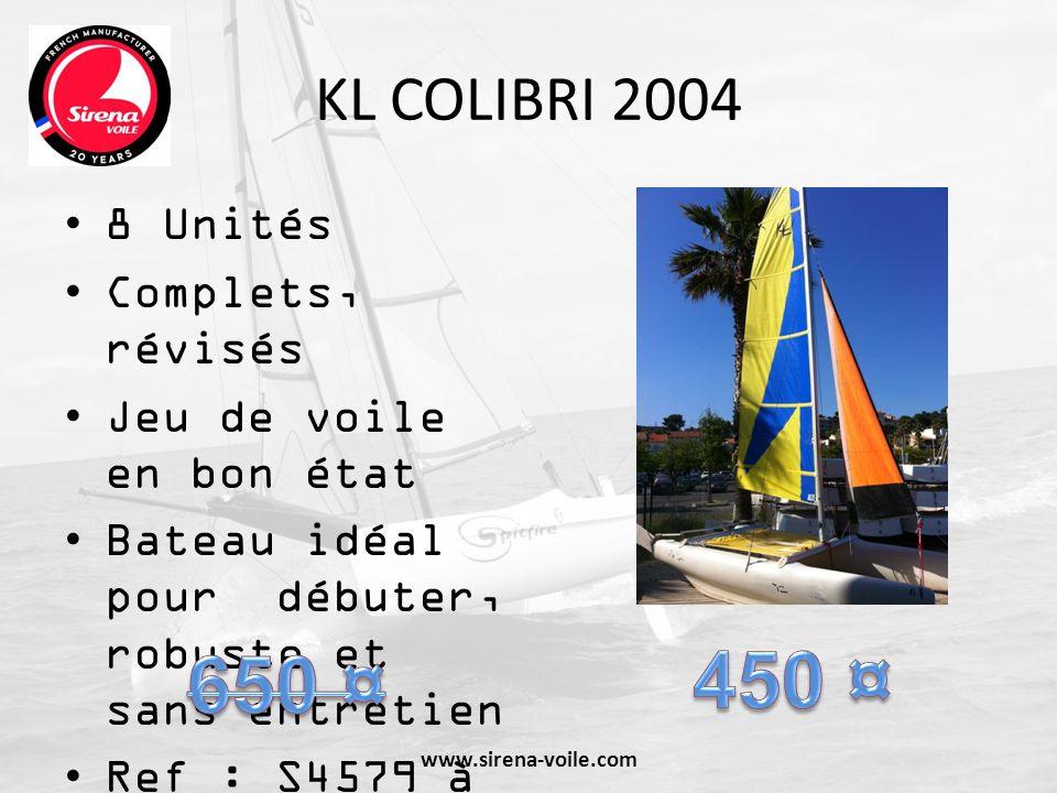 450 ¤ 650 ¤ KL COLIBRI 2004 8 Unités Complets, révisés