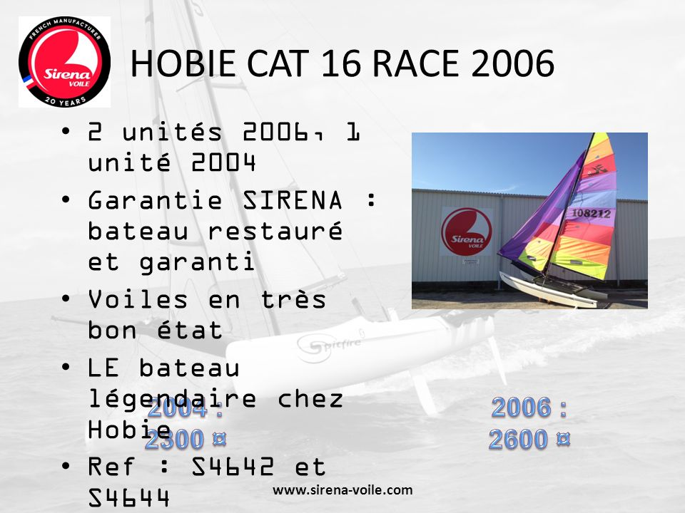 HOBIE CAT 16 RACE 2006 2 unités 2006, 1 unité 2004