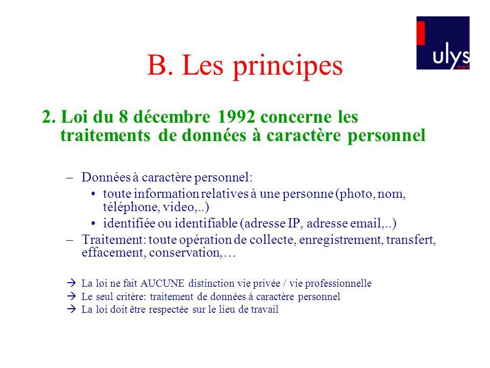 B. Les principes 2. Loi du 8 décembre 1992 concerne les traitements de données à caractère personnel.