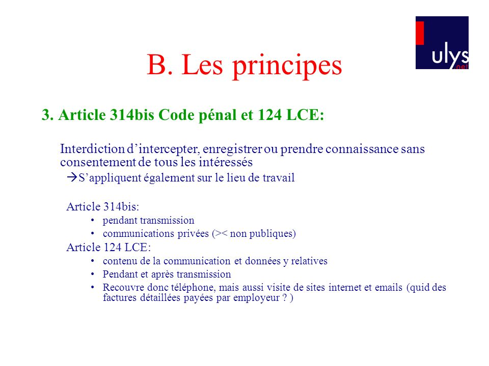 B. Les principes 3. Article 314bis Code pénal et 124 LCE: