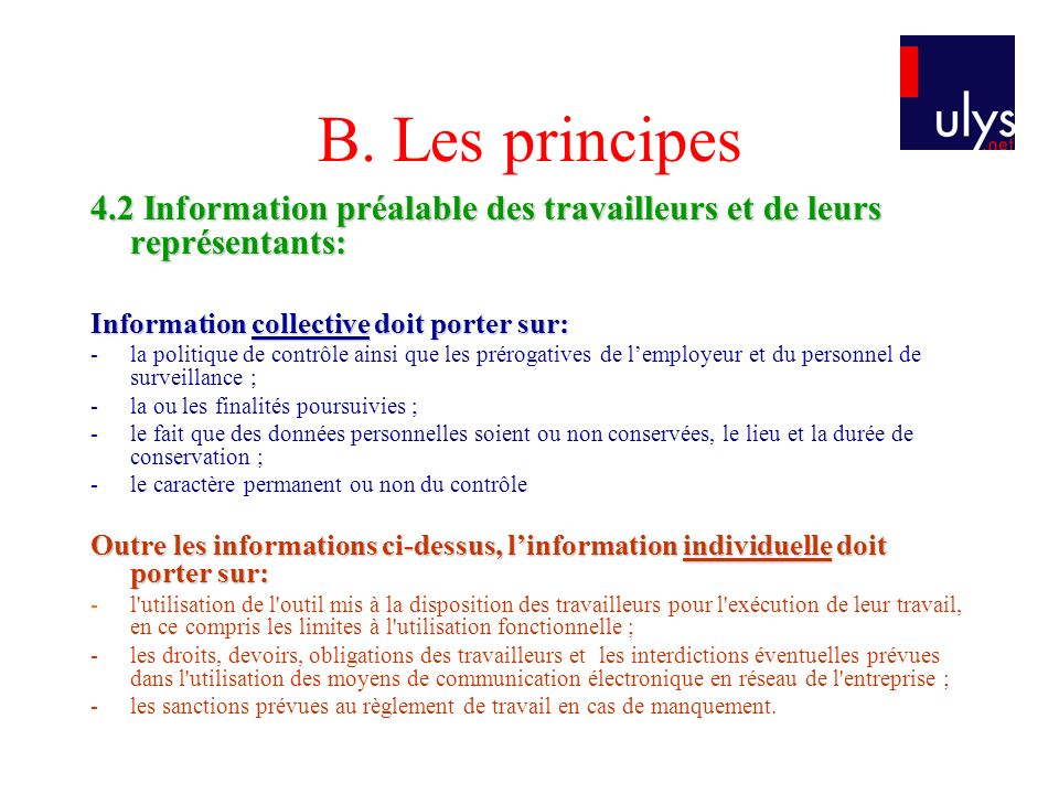 B. Les principes 4.2 Information préalable des travailleurs et de leurs représentants: Information collective doit porter sur: