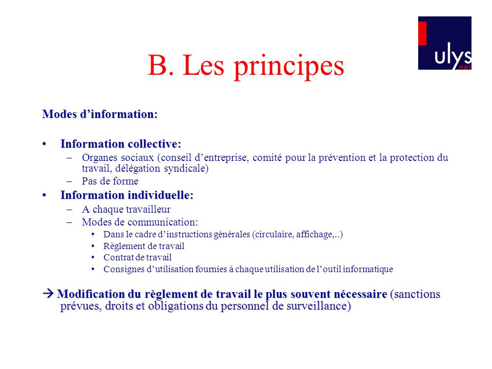 B. Les principes Modes d'information: Information collective: