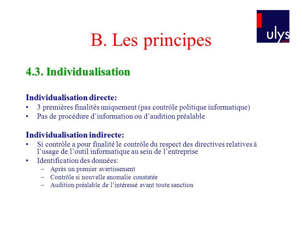 B. Les principes 4.3. Individualisation Individualisation directe: