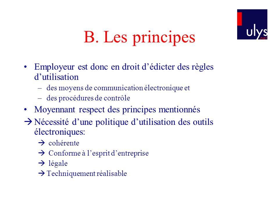 B. Les principes Employeur est donc en droit d'édicter des règles d'utilisation. des moyens de communication électronique et.