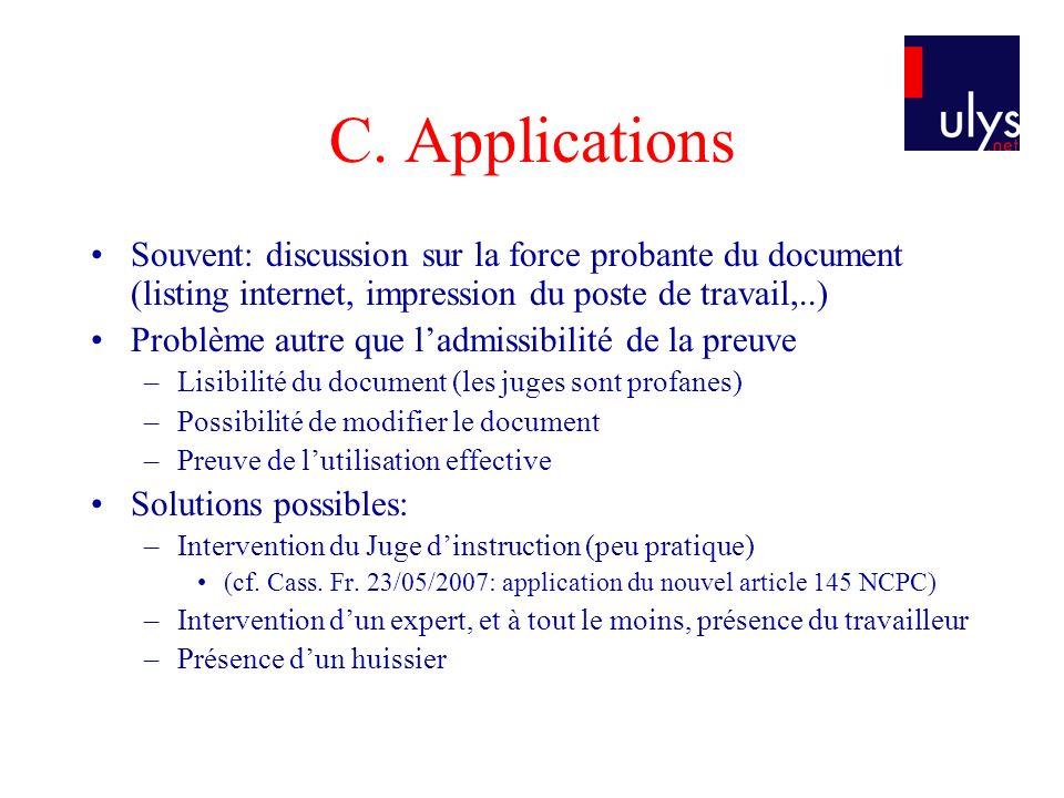 C. Applications Souvent: discussion sur la force probante du document (listing internet, impression du poste de travail,..)