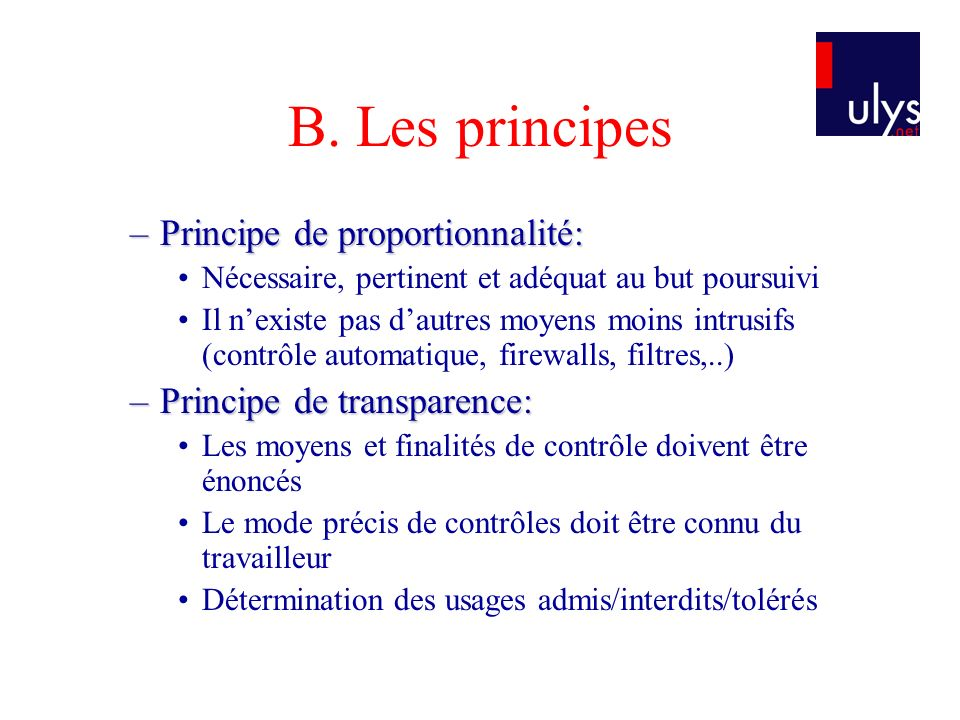 B. Les principes Principe de proportionnalité: