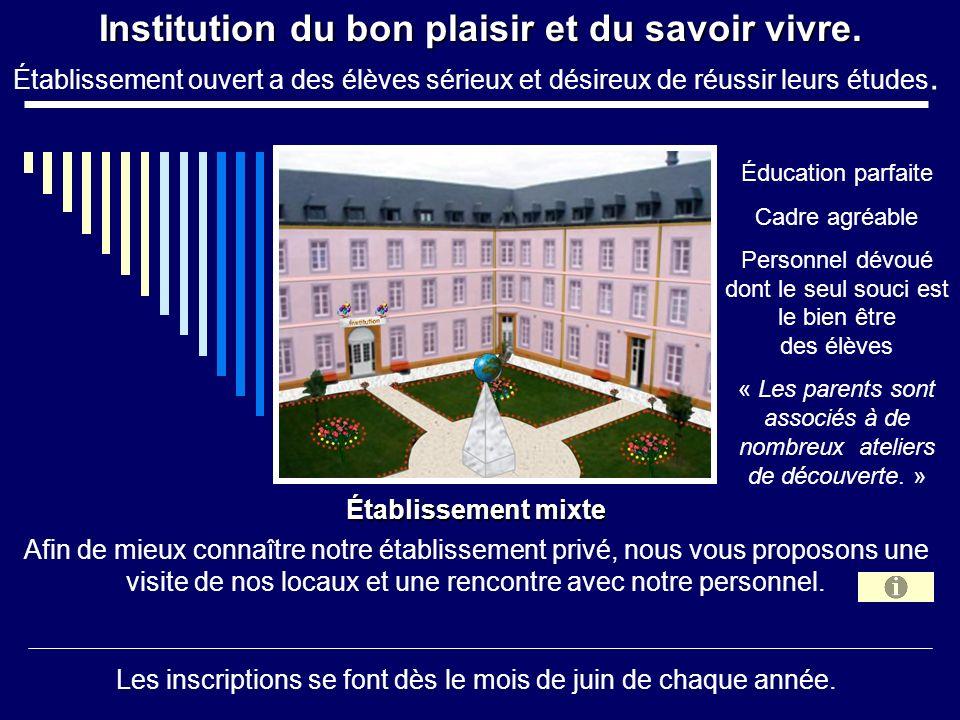 Institution du bon plaisir et du savoir vivre.