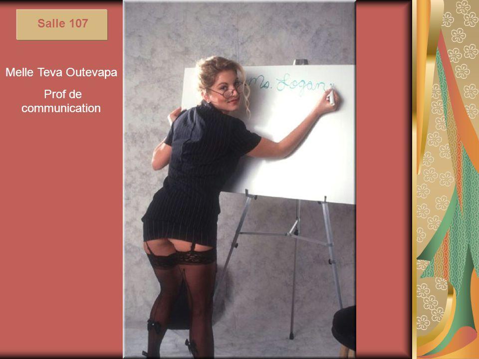 Salle 107 Melle Teva Outevapa Prof de communication