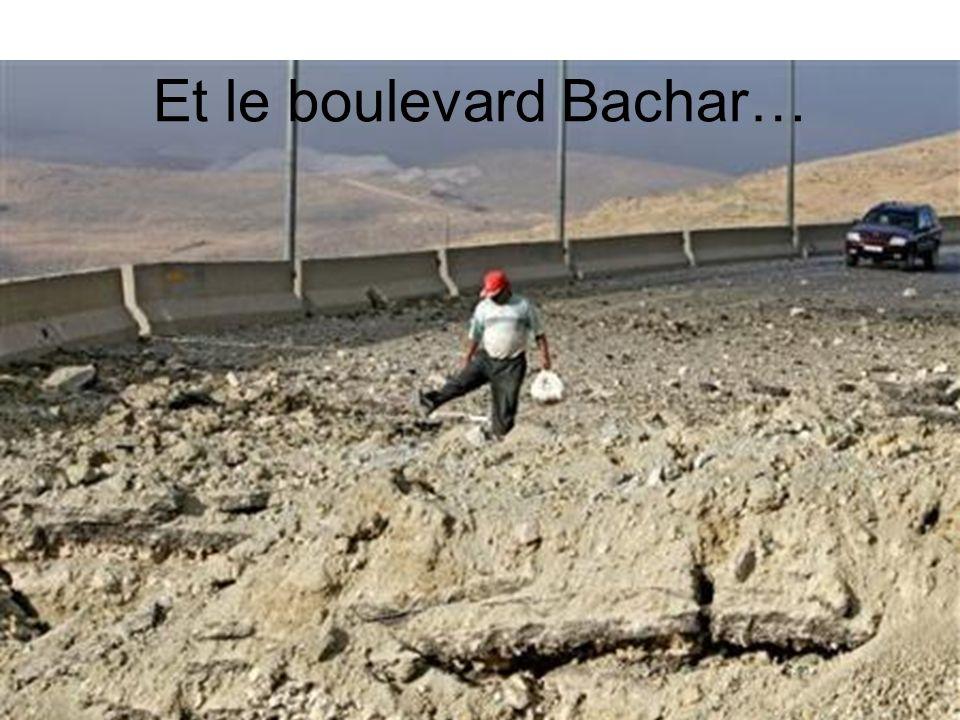 Et le boulevard Bachar…