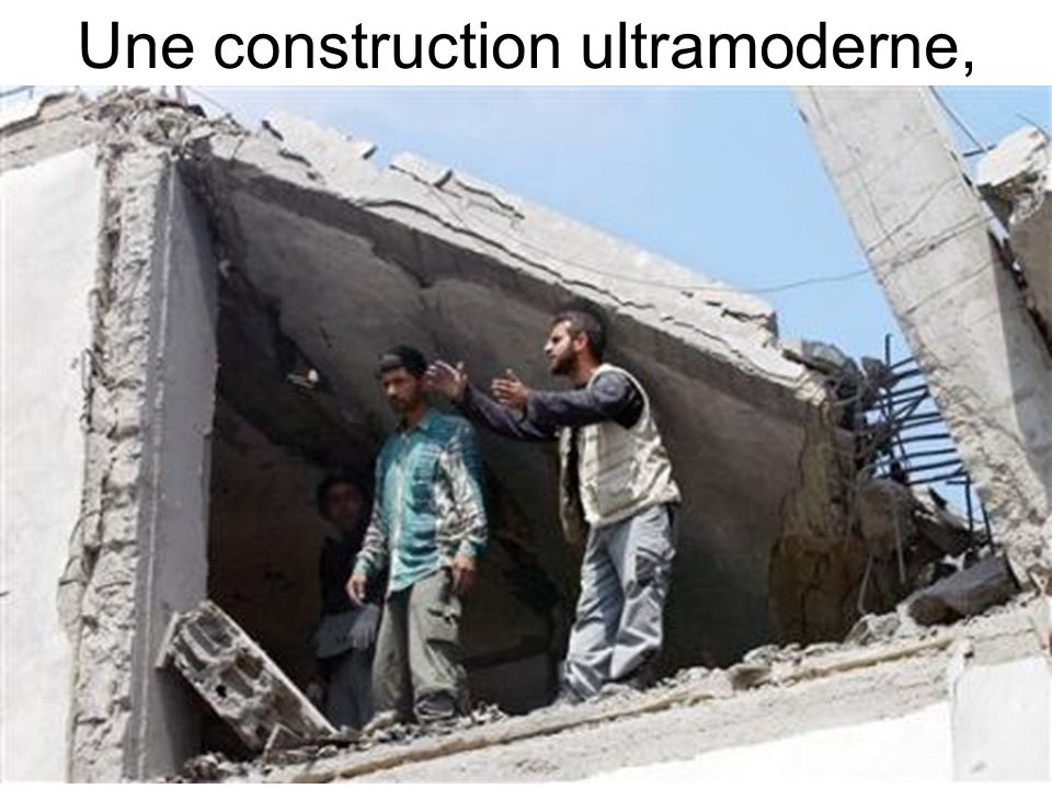 Une construction ultramoderne,