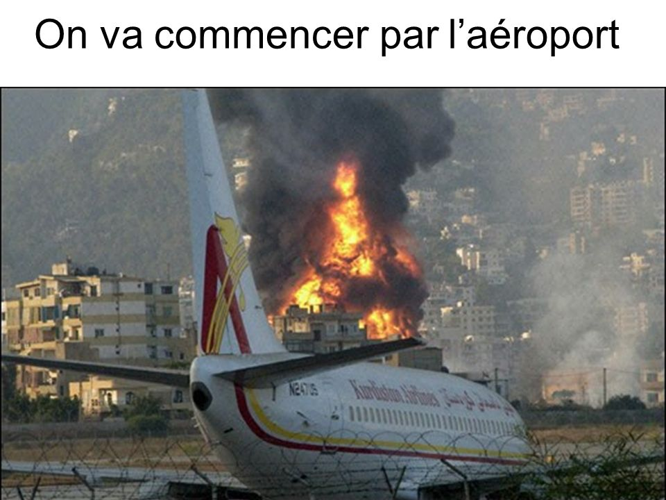 On va commencer par l'aéroport