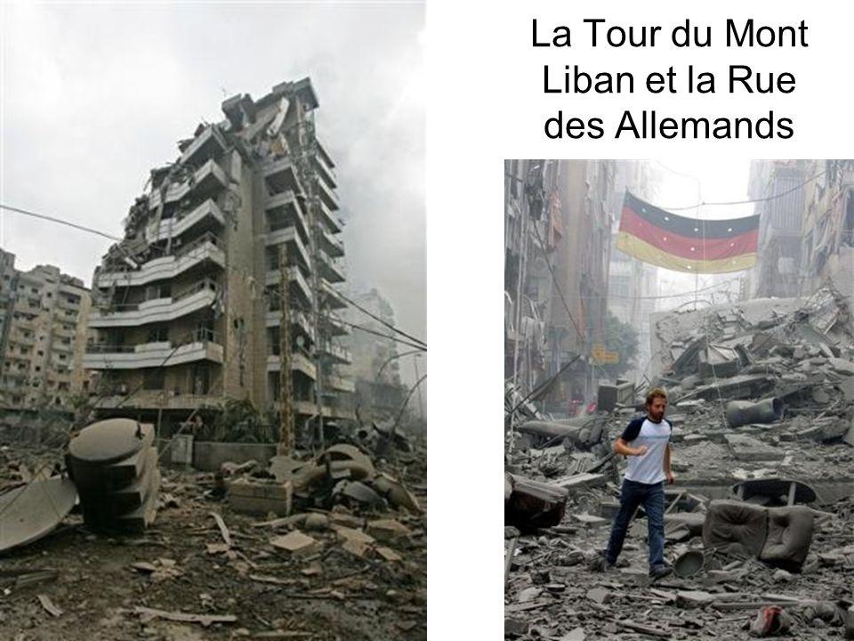 La Tour du Mont Liban et la Rue des Allemands