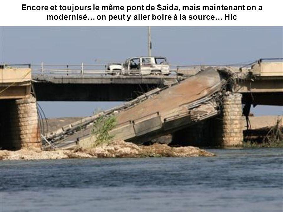 Encore et toujours le même pont de Saida, mais maintenant on a modernisé… on peut y aller boire à la source… Hic