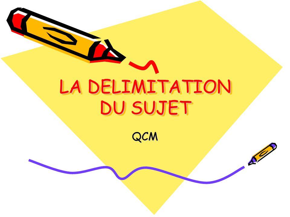 LA DELIMITATION DU SUJET