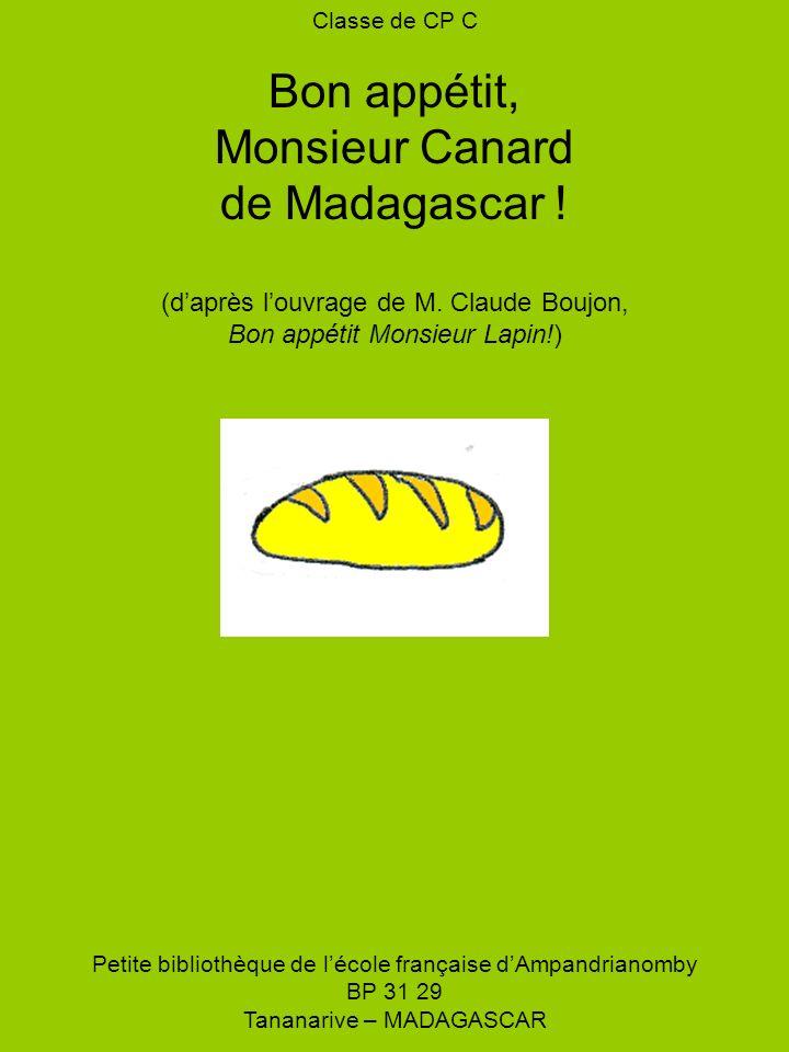 Bon appétit, Monsieur Canard de Madagascar !