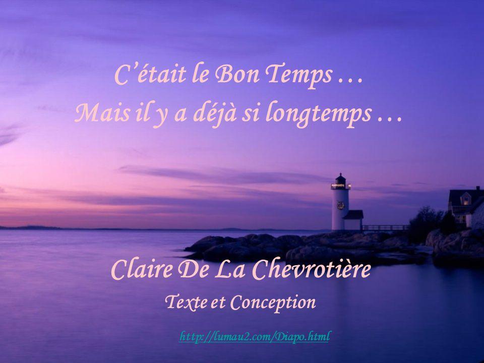 Mais il y a déjà si longtemps … Claire De La Chevrotière