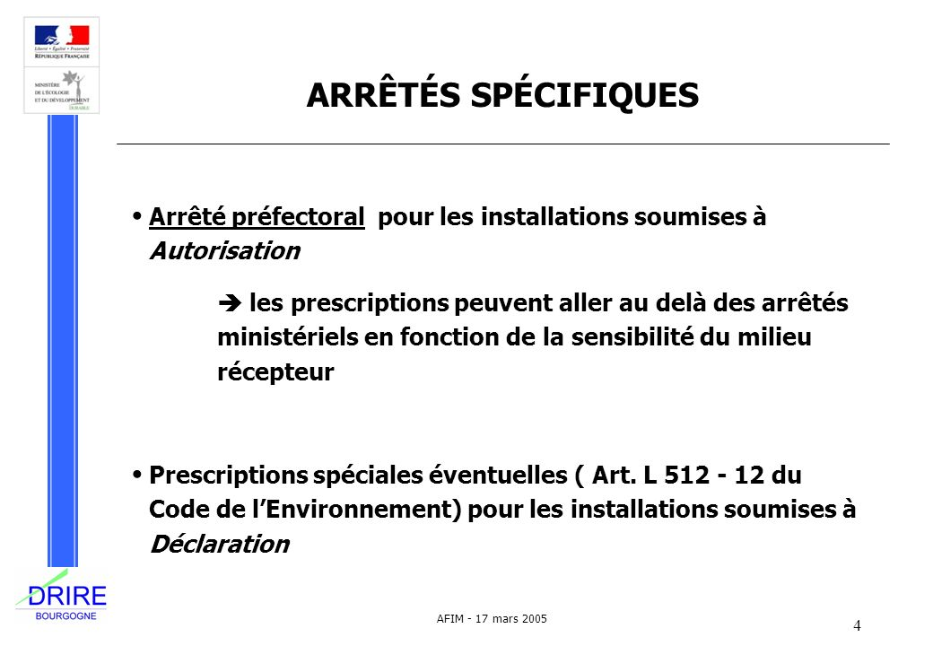 DRIRE BOURGOGNE ARRÊTÉS SPÉCIFIQUES. Arrêté préfectoral pour les installations soumises à Autorisation.