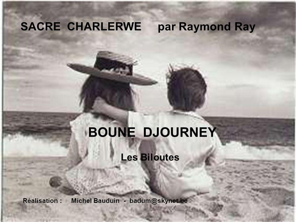 BOUNE DJOURNEY Les Biloutes SACRE CHARLERWE par Raymond Ray
