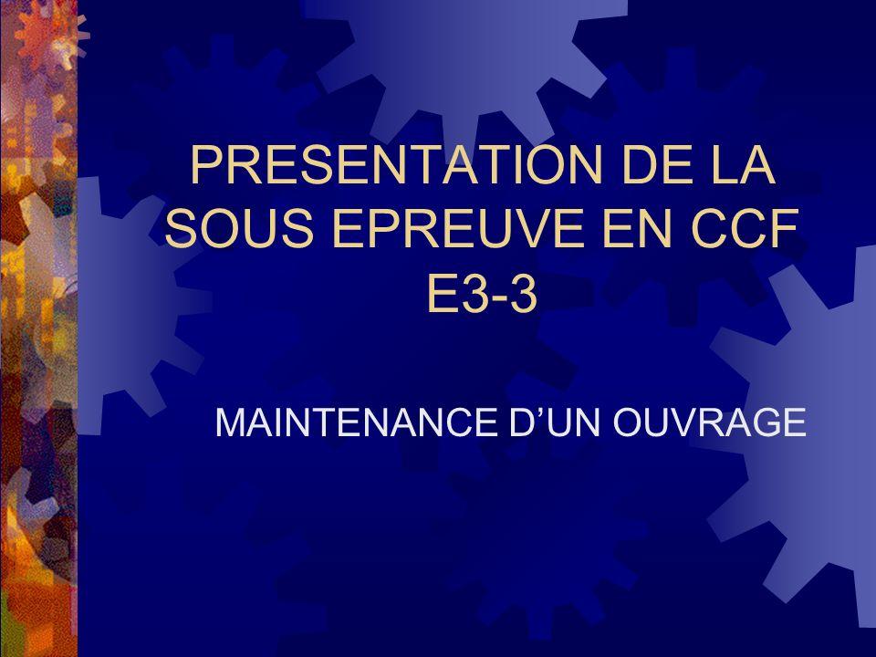 PRESENTATION DE LA SOUS EPREUVE EN CCF E3-3