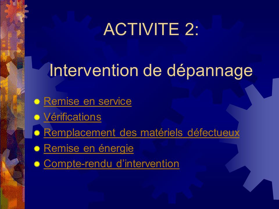 ACTIVITE 2: Intervention de dépannage