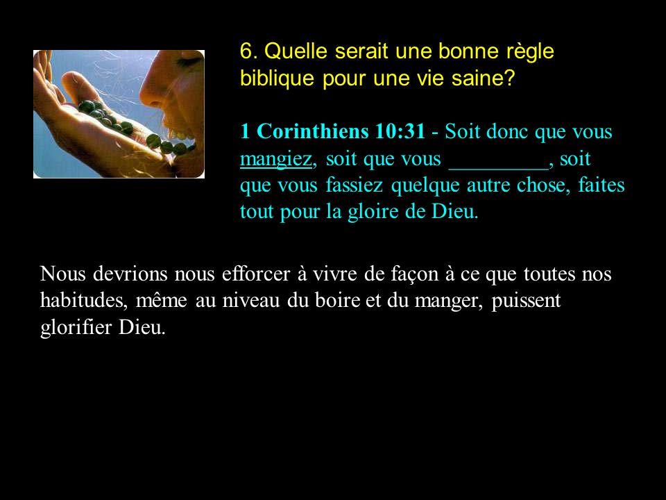 6. Quelle serait une bonne règle biblique pour une vie saine