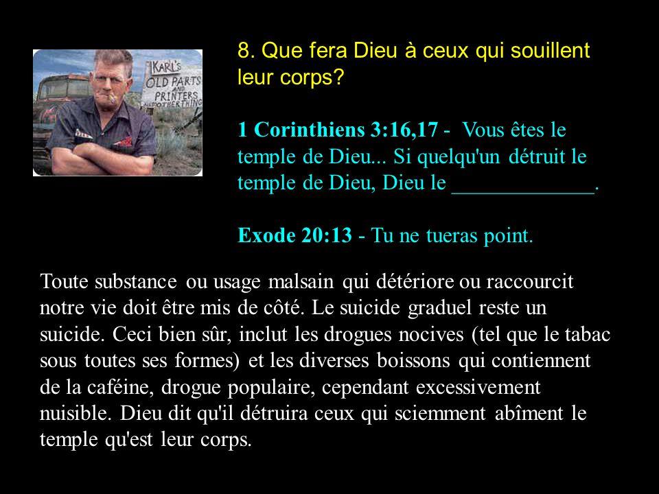 8. Que fera Dieu à ceux qui souillent leur corps