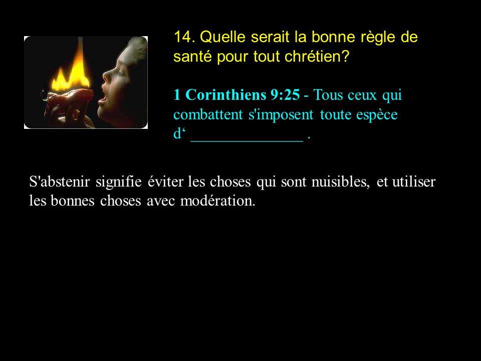 14. Quelle serait la bonne règle de santé pour tout chrétien