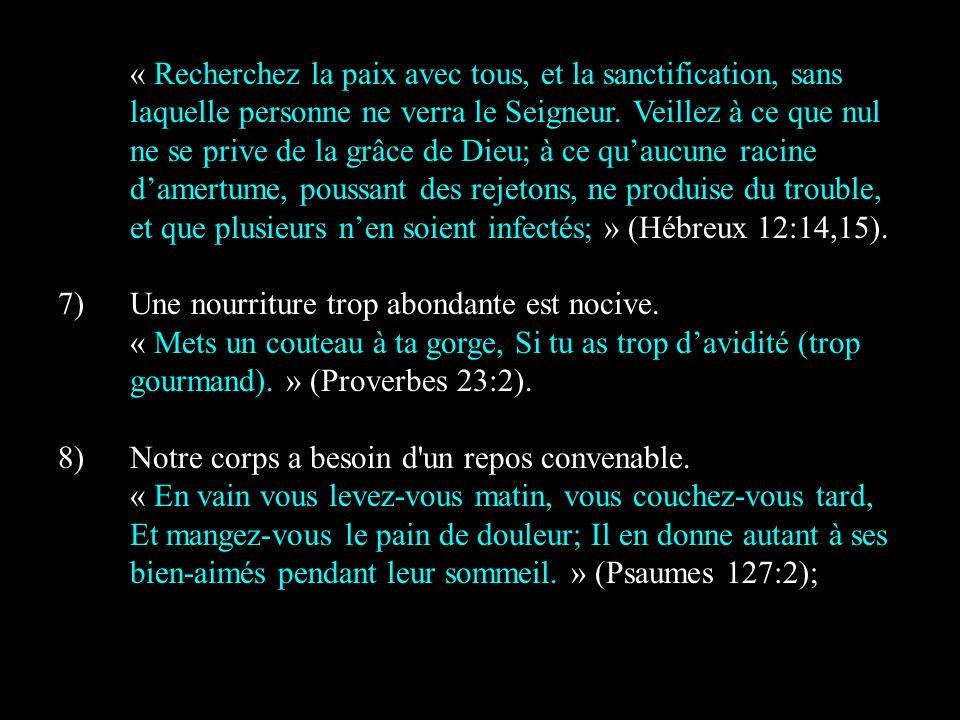 « Recherchez la paix avec tous, et la sanctification, sans laquelle personne ne verra le Seigneur. Veillez à ce que nul ne se prive de la grâce de Dieu; à ce qu'aucune racine d'amertume, poussant des rejetons, ne produise du trouble, et que plusieurs n'en soient infectés; » (Hébreux 12:14,15).