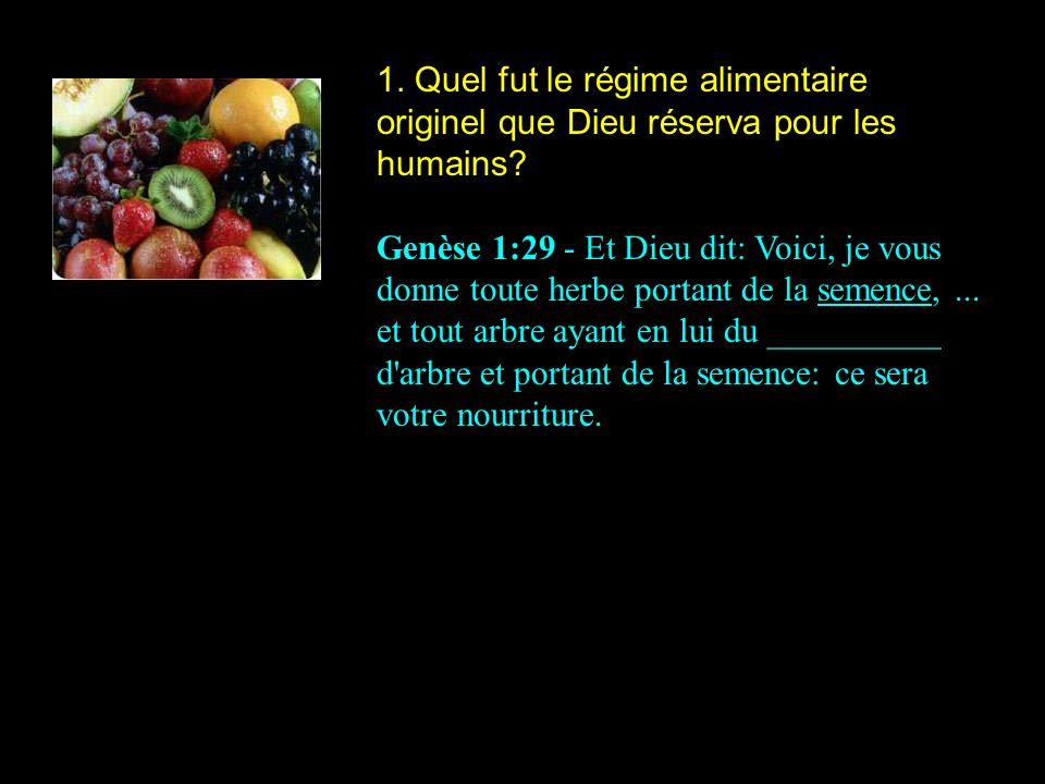 1. Quel fut le régime alimentaire originel que Dieu réserva pour les humains
