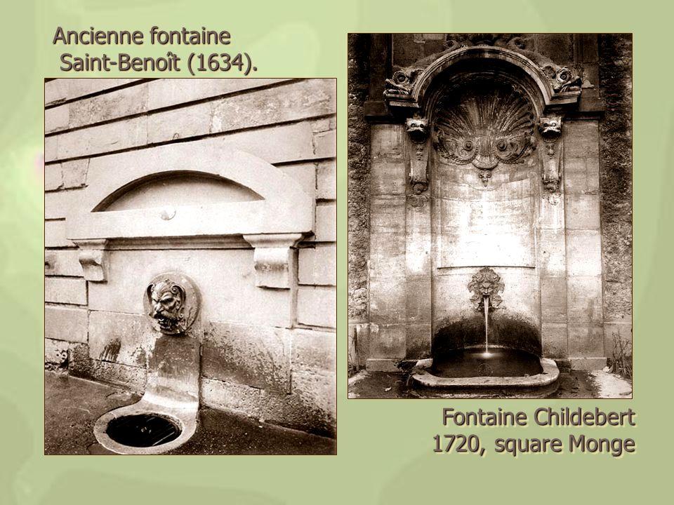 Ancienne fontaine Saint-Benoît (1634). Fontaine Childebert 1720, square Monge