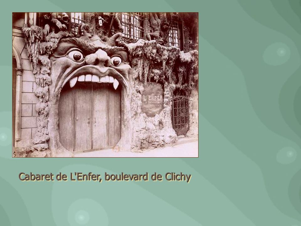 Cabaret de L Enfer, boulevard de Clichy