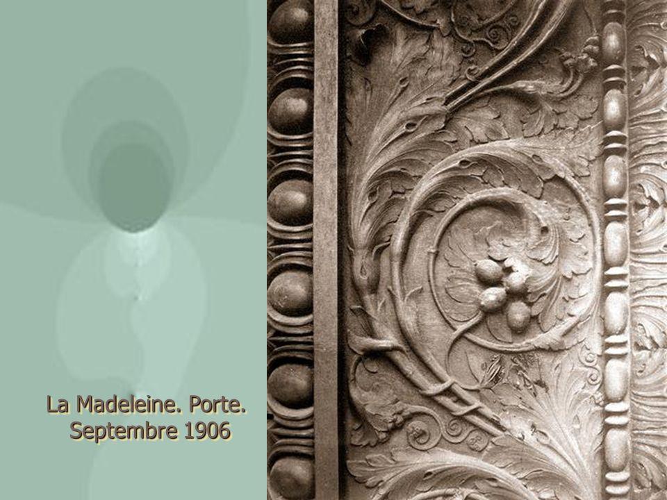 La Madeleine. Porte. Septembre 1906