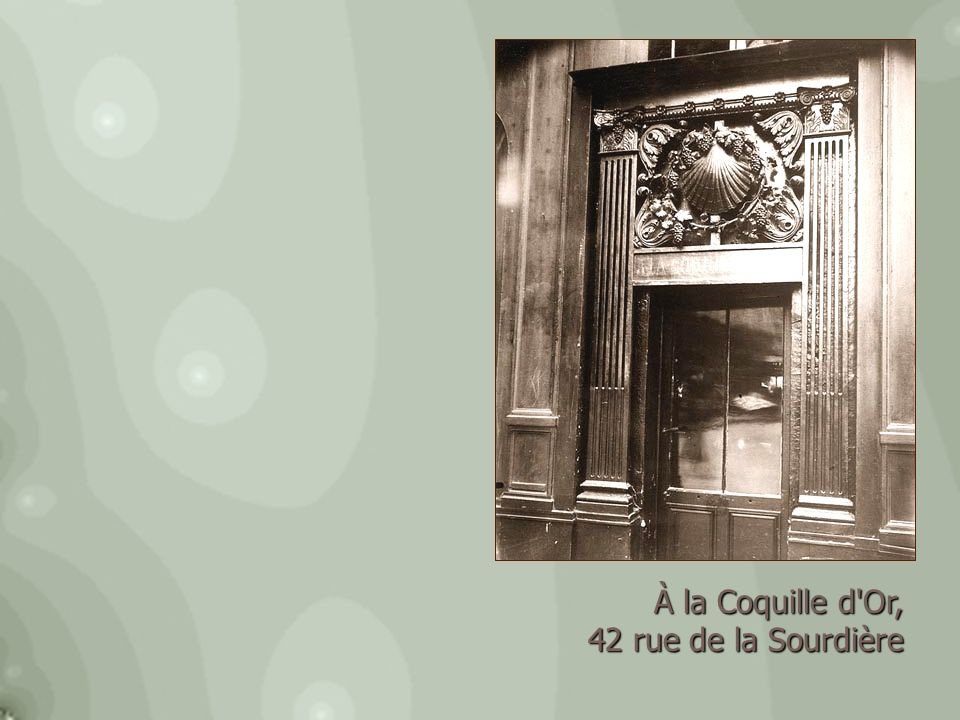 À la Coquille d Or, 42 rue de la Sourdière