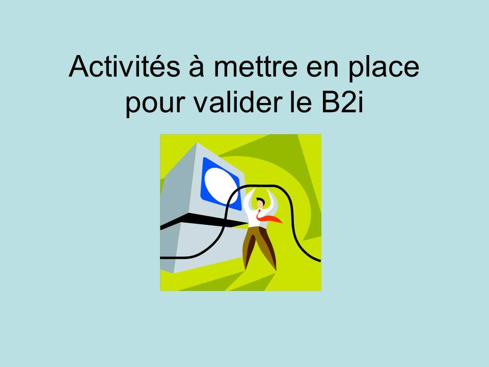 Activités à mettre en place pour valider le B2i