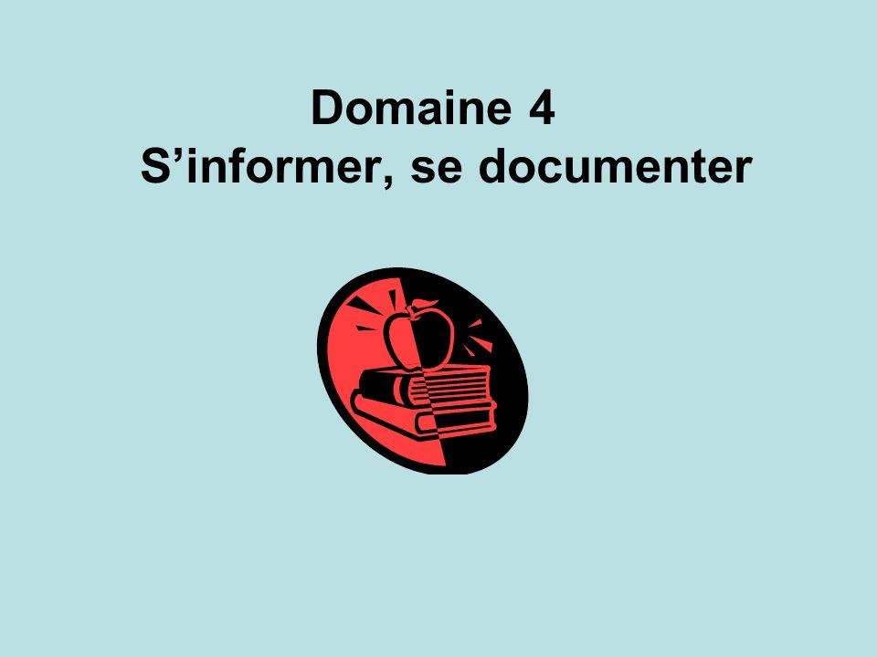 Domaine 4 S'informer, se documenter