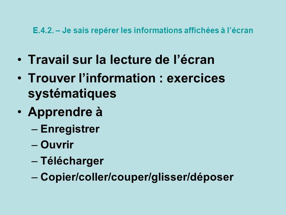 E.4.2. – Je sais repérer les informations affichées à l'écran
