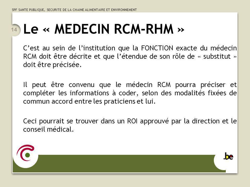 Le « MEDECIN RCM-RHM »