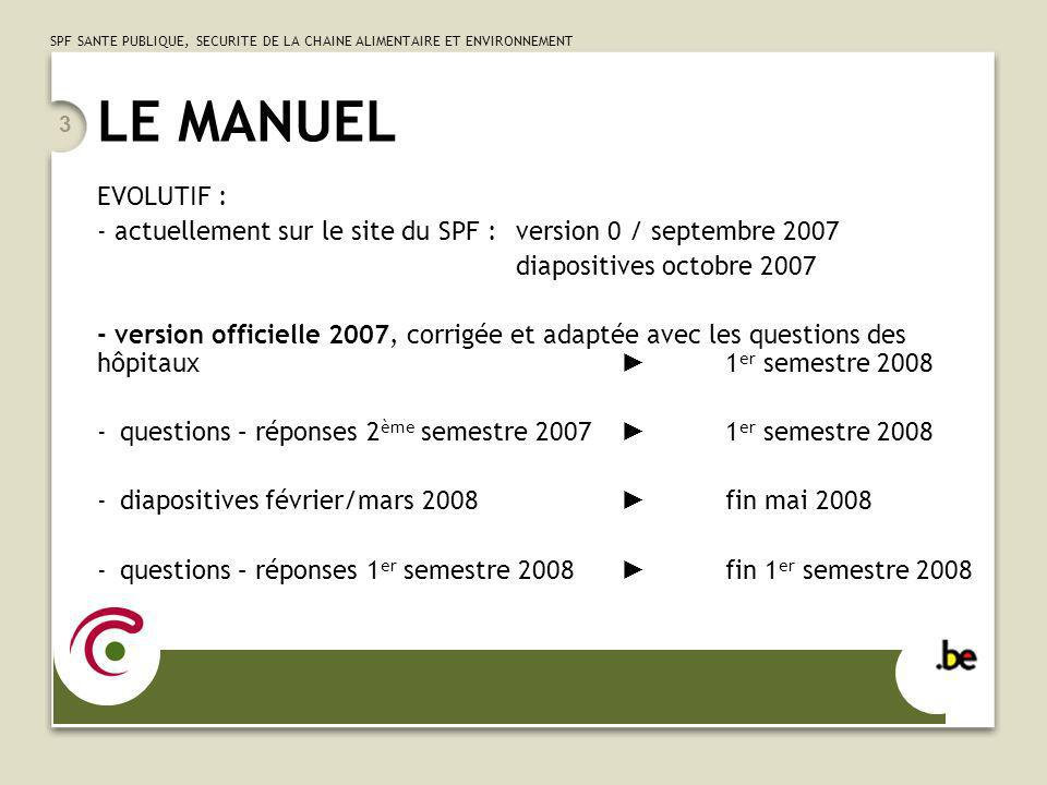 LE MANUEL EVOLUTIF : - actuellement sur le site du SPF : version 0 / septembre 2007. diapositives octobre 2007.