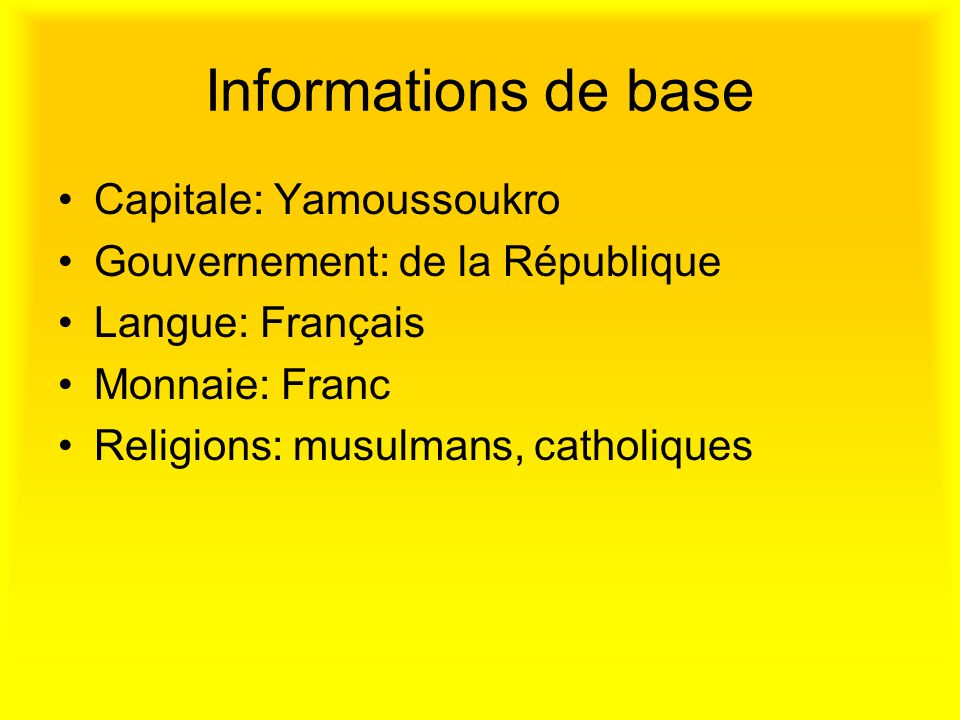 Informations de base Capitale: Yamoussoukro