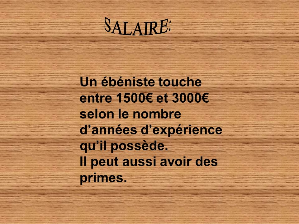 SALAIRE: Un ébéniste touche entre 1500€ et 3000€