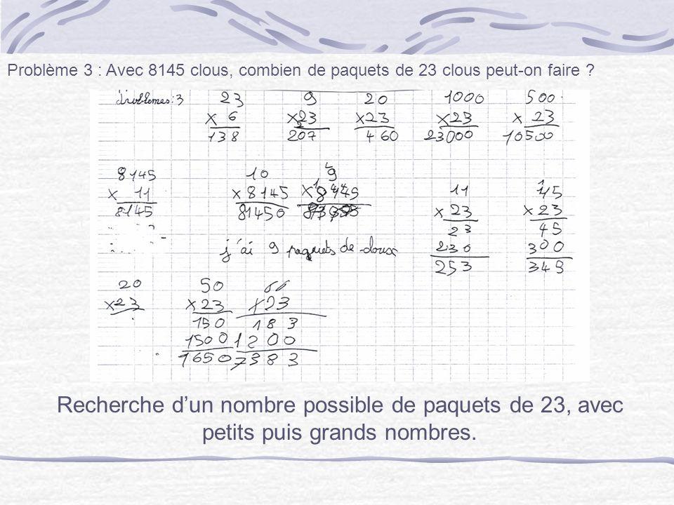 Problème 3 : Avec 8145 clous, combien de paquets de 23 clous peut-on faire