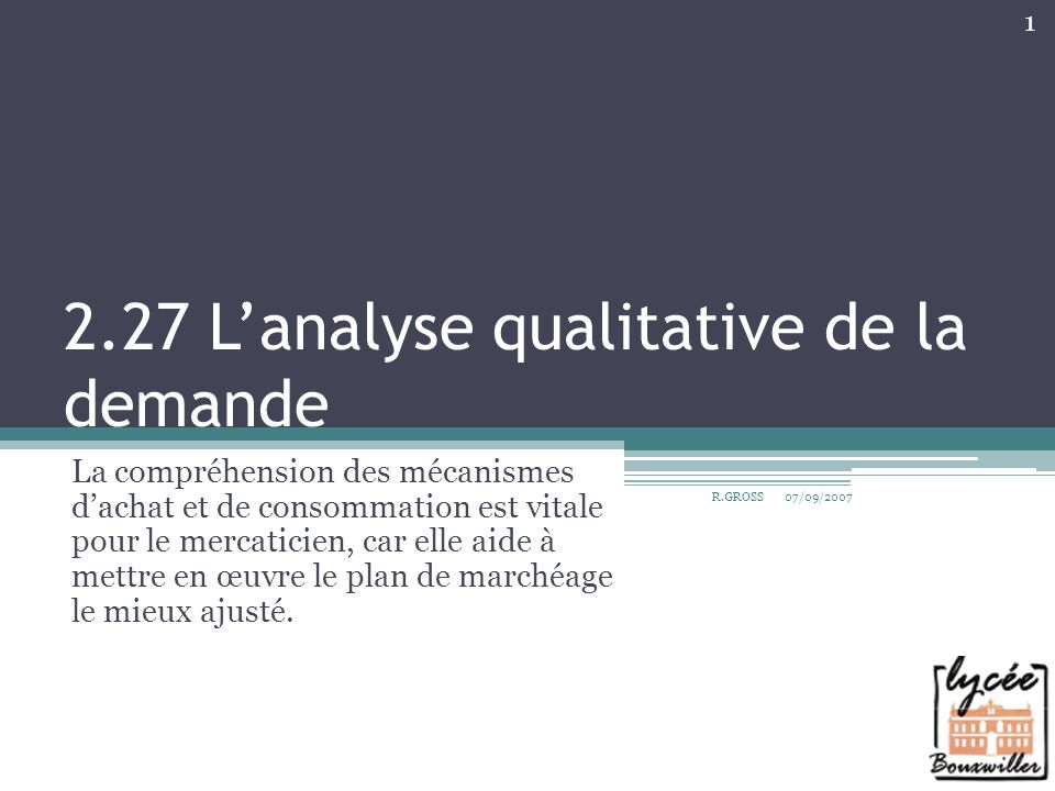 2.27 L'analyse qualitative de la demande