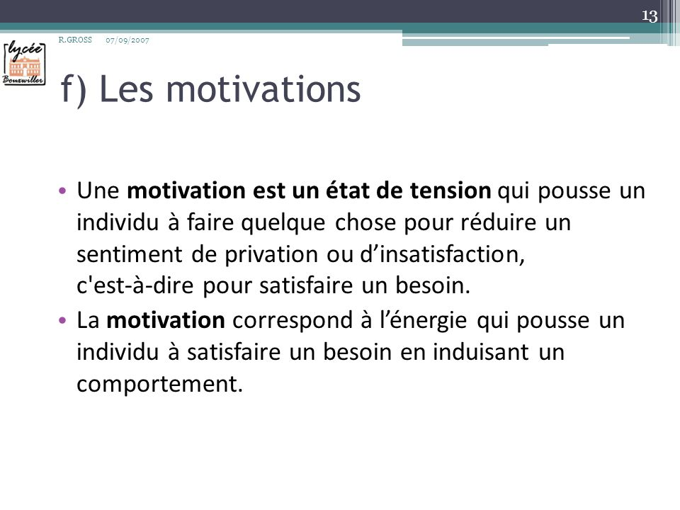 R.GROSS 07/09/2007. f) Les motivations.